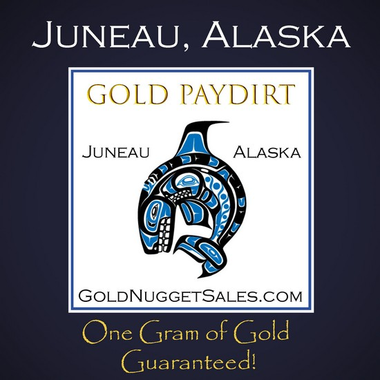 Paydirt - Juneau, Alaska - One Gram of Gold Guaranteed