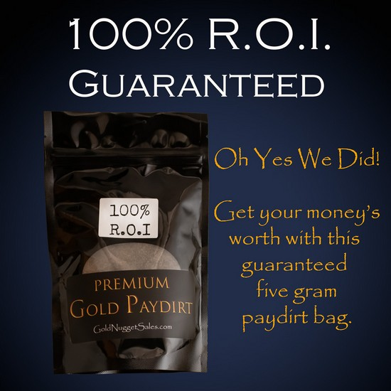 100% ROI Guaranteed - Premium Pay Dirt - 5 grams Guaranteed Gold